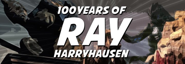 100 Years of Ray Harryhausen
