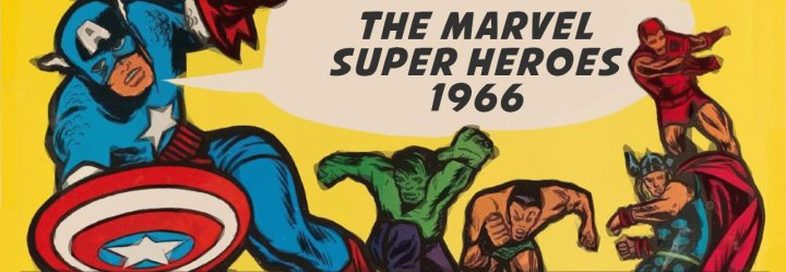 The Marvel Super Heroes 1966: A Personal Favorite