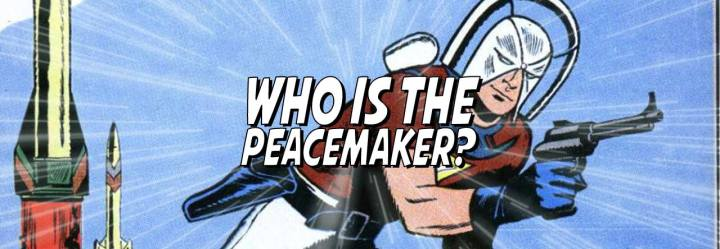 Who is the Peacemaker?