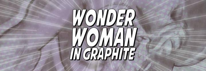 Wonder Woman inGraphite