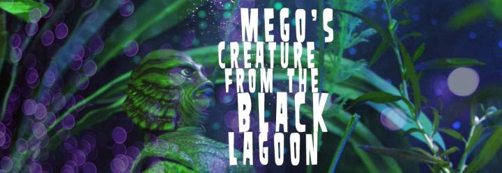 Universal Studios Teams up with Mego for The Creature from the Black Lagoon