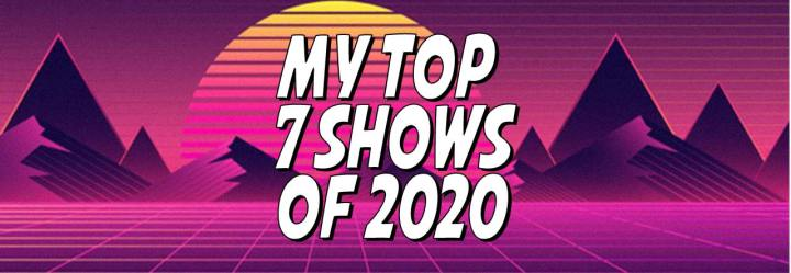 My Top Seven Streaming Shows of 2020